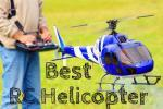 Best RC Helicopter Reviews 2018: Top 7!