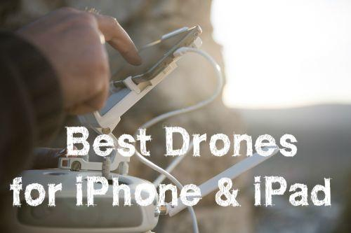 top drones for iPad and iPhone