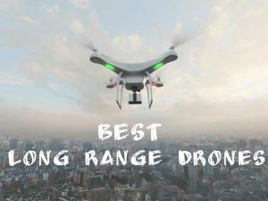 Best Long Range Drone