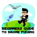 Best Fishing Drones – A Beginners Guide to Drone Fishing