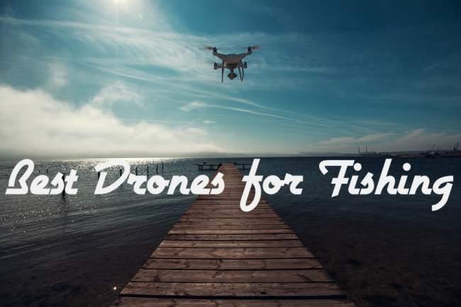 Best fishing drones