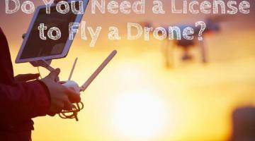 Do I Need a License to Fly a Drone? [Read Before You Fly]
