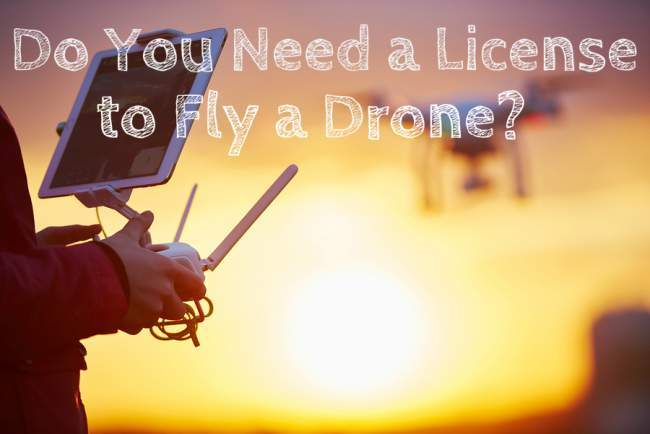 Do I need a drone license to fly a drone?