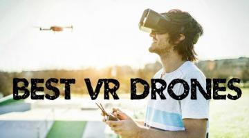 Best Drones for FPV and VR