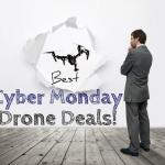 Best Cyber Monday Drone Deals 2018 [A Week of Deals]