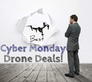 Best Cyber Monday Drone Deals