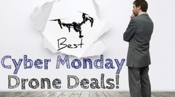 Best Cyber Monday Drone Deals 2017 [A Week of Deals]
