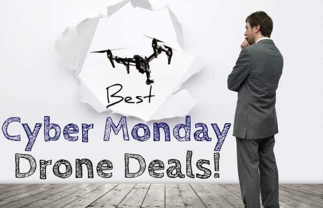 Best Cyber Monday Drone Deals 2017 [A Week of Deals]
