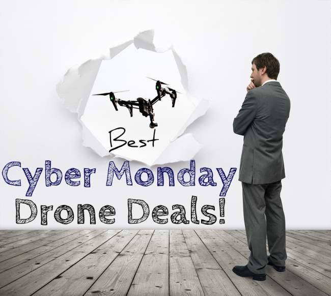 Best Cyber Monday Drone Deals 2018