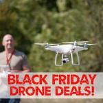 Best Black Friday Drone Deals 2018 [Own Your Dream Drone]