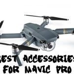 The 7 Best Mavic Pro Accessories That Can Change Your Life