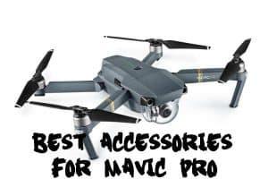Best Accessories for Mavic Pro
