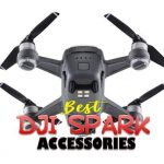 14 Best DJI Spark Accessories [The Ultimate Guide 2021]
