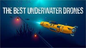 [Top] 4 Best Underwater Drones You Can Buy Today!