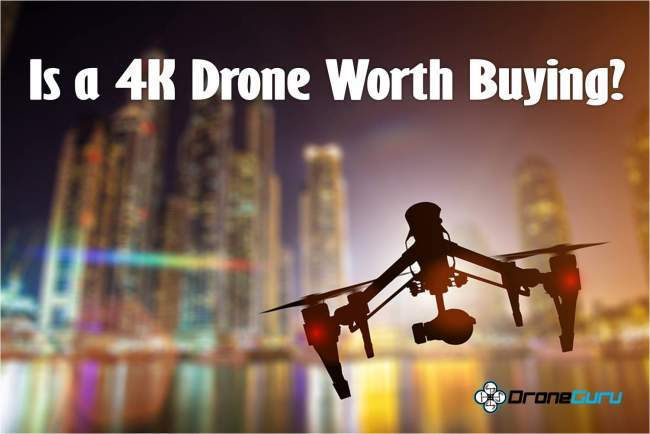 are 4k drones worth buying