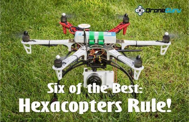 Four of the Best Hexacopters 2018 (Better Than Quads?)