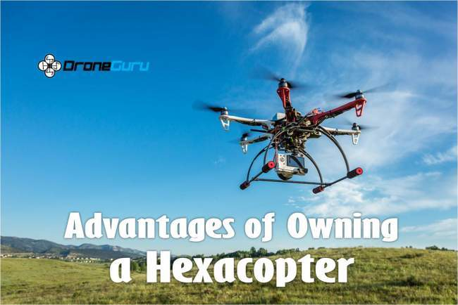 pros of owning a hexacopter