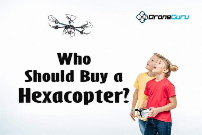 who should buy a hexacopter