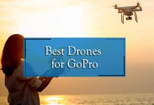 Top Drones for GoPro