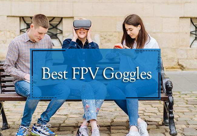 best fpv goggles 2020