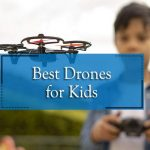 12 Best Drones for Kids 2021 (Some DAD will Love too!)