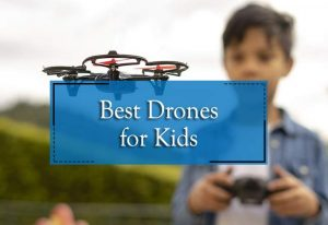 The best drones for kids