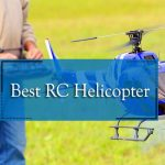 Best RC Helicopter Reviews 2021: Top 7!