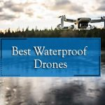 7 Best Waterproof Drones - Awesome Waterproof Quadcopters!